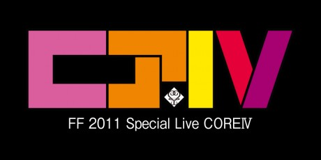 FF 2011 Special Live CORE Ⅳ