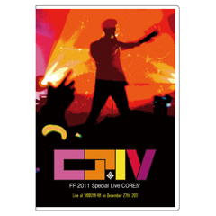 FF 2011 Special Live CORE Ⅳ