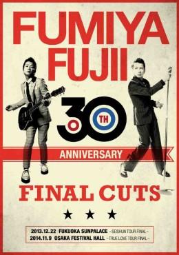 FUMIYA FUJII 30TH ANNIVERSARY FINAL CUTS