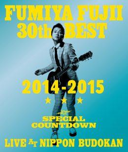 FUMIYA FUJII 30th BEST SPECIAL COUNTDOWN      LIVE AT NIPPON BUDOKAN