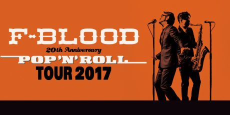 F-BLOOD 20th Anniversary POP 'N' ROLL TOUR 2017