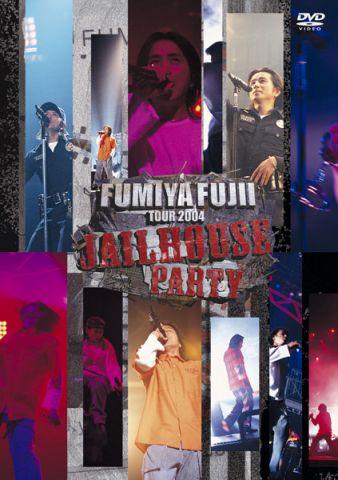 FUMIYA FUJII TOUR 2004 JAILHOUSE PARTY