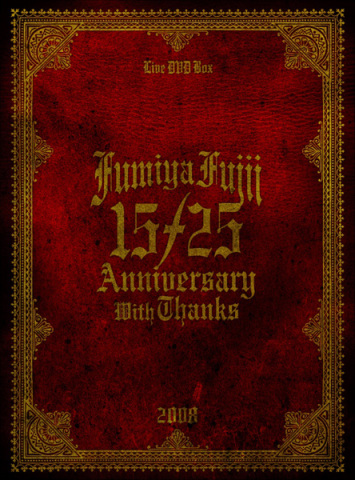 15/25 ANNIVERSARY WITH THANKS – LIVE DVD BOX 2008